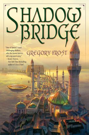 gregory frost shadowbridge